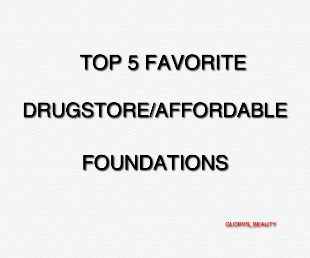 TOP 5 FAVORITE DRUGSTORE/AFFORDABLE FOUNDATION..